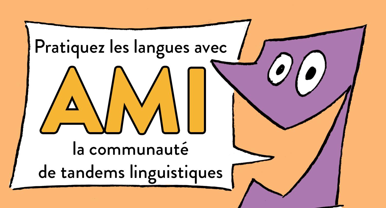 """Figurine disant : """"Pratiquez les langues avec AMI la communauté de tandems linguistiques"""""""